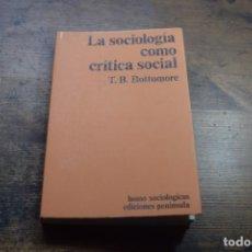 Libri di seconda mano: LA SOCIOLOGIA COMO CRITICA SOCIAL, T. B. BOTTBMORE, PENINSULA, 1976. Lote 151947674