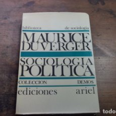 Libros de segunda mano: SOCIOLOGIA POLITICA, MAURICE DUVERGER, ARIEL, 1972. Lote 152132746