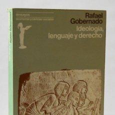Libros de segunda mano: IDEOLOGÍA, LENGUAJE Y DERECHO - RAFAEL GOBERNADO. CUPSA EDITORIAL. Lote 152467370