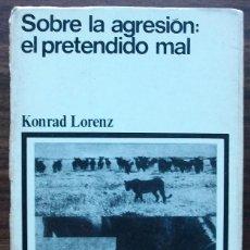 Libros de segunda mano: SOBRE LA AGRESION: EL PRETENDIDO MAL. KONRAD LORENZ. Lote 152490830