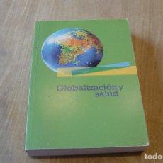 Libros de segunda mano: GLOBALIZACIÓN Y SALUD. EDITA FEDERACIÓN DE ASOCIACIONES PARA LA DEFENSA DE LA SANIDAD PÚBLICA. 2005. Lote 152512022