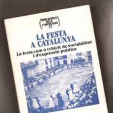 Libros de segunda mano: LA FESTA A CATALUNYA – J. CAPDEVILA, A. GARCÍA LARIOS – PUBL DE L'ABADIA DE MONTSERRAT, 1997. Lote 152590682
