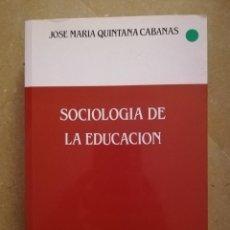 Libros de segunda mano: SOCIOLOGÍA DE LA EDUCACIÓN (JOSE MARIA QUINTANA CABANAS) DYKINSON. Lote 159915836