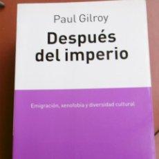 Libros de segunda mano: GILROY, PAUL: DESPUÉS DEL IMPERIO EMIGRACIÓN, XENOFOBIA Y DIVERSIDAD CULTURAL. Lote 152861186