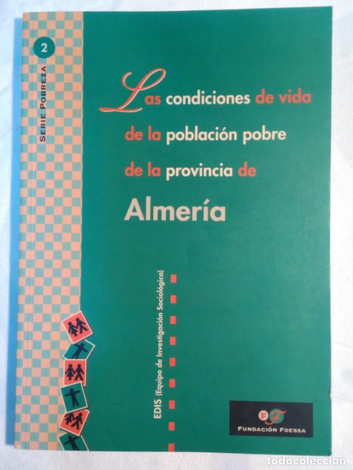LAS CONDICIONES DE VIDA DE LA POBLACIÓN POBRE DE LA PROVINCIA DE ALMERÍA. ED. FUNDACION FOESSA. (Libros de Segunda Mano - Pensamiento - Sociología)