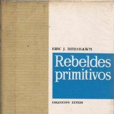 Libros de segunda mano: REBELDES PRIMITIVOS / ERIC J. HOBSBAWM (ARIEL 1968). Lote 153182798