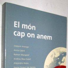 Libros de segunda mano: EL MON CAP ON ANEM - JOAQUIN ARANGO Y OTROS - EN CATALAN. Lote 153186694