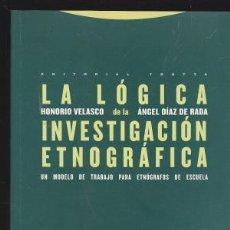 Libros de segunda mano: LA LÓGICA DE LA INVESTIGACIÓN ETNOGRÁFICA UN MODELO DE TRABAJO PARA ETNÓGRAFOS DE LA ESCUELA. 1999.. Lote 153233214