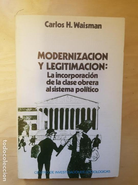 MODERNIZACIÓN Y LEGITIMACIÓN. CARLOS H. WAISMAN. CIS, 1980 (Libros de Segunda Mano - Pensamiento - Sociología)