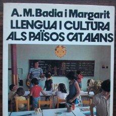 Libros de segunda mano: LLENGUA I CULTURA ALS PAÏSOS CATALANS. A.M. BADIA I MARGARIT. Lote 153467998