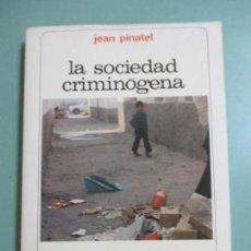 Libros de segunda mano: JEAN PINATEL. LA SOCIEDAD CRIMINÓGENA. COLECCIÓN AURION AGUILAR. 1979. Lote 153485678
