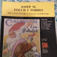 Libros de segunda mano: JOSEP M. FOLCH I TORRES PER A UNA CULTURA CATALANA MAJORITÀRIA. NADALA 1980. FUNDACIÓ JAUME I. Lote 153680978