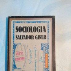 Libros de segunda mano: SOCIOLOGÍA – SALVADOR GINER. Lote 153690802