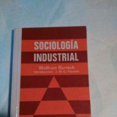 Libros de segunda mano: SOCIOLOGIA INDUSTRIAL. Lote 153691070