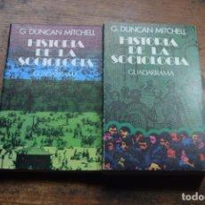 Libros de segunda mano: HISTORIA DE LA SOCIOLOGIA, TOMOS 1 Y 2, G. DUNCAN MITCHELL, GUADARRAMA, 1973. Lote 153789866
