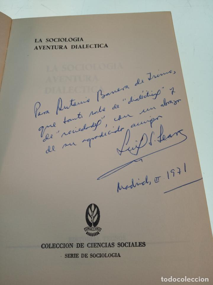 Libros de segunda mano: LA SOCIOLOGÍA AVENTURA DIALÉCTICA - LUIS GONZALEZ SEARA - EDITORIAL TECNOS - FIRMADO Y DEDICADO 1971 - Foto 2 - 153823674