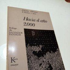 Libros de segunda mano: HACIA EL AÑO 2000 - H. KAHN, A. WIENER, E.ROSTOW Y OTROS - FIRMADO Y DEDICADO POR SALVADOR PANIKER -. Lote 153846690
