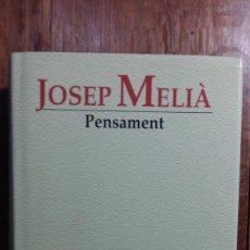 Libros de segunda mano: JOSEP MELIÁ, PENSAMENT, 2001. Lote 154011922