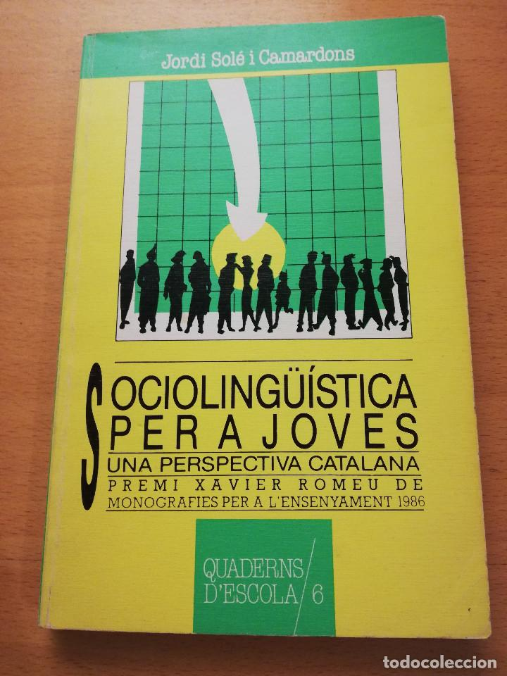 SOCIOLINGÜÍSTICA PER A JOVES. UNA PERSPECTIVA CATALANA (JORDI SOLÉ I CAMARDONS) (Libros de Segunda Mano - Pensamiento - Sociología)