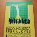 Libros de segunda mano: SOCIOLINGÜÍSTICA PER A JOVES. UNA PERSPECTIVA CATALANA (JORDI SOLÉ I CAMARDONS). Lote 154046810