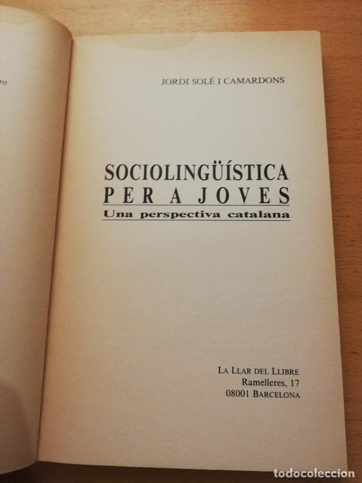 Libros de segunda mano: SOCIOLINGÜÍSTICA PER A JOVES. UNA PERSPECTIVA CATALANA (JORDI SOLÉ I CAMARDONS) - Foto 2 - 154046810