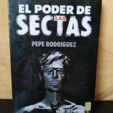 Libros de segunda mano: EL PODER DE LAS SECTAS - 1990 - PEPE RODRÍGUEZ - EDICIONES B. Lote 154069774
