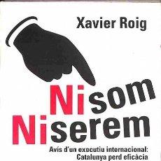 Libros de segunda mano: NI SOM NI SEREM - XAVIER ROIG - EDICIONS LA CAMPANA. Lote 154073802