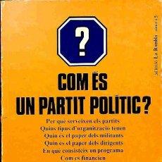 Libros de segunda mano: COM ÉS UN PARTIT POLÍTIC? - JOAN MARCET - EDICIONS 62 - LA RAMBLA. Lote 154074284