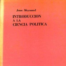 Libros de segunda mano: INTRODUCCIÓN A LA CIENCIA POLÍTICA - JEAN MEYNAUD - TECNOS. Lote 154090420