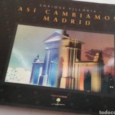 Libros de segunda mano: ASÍ CAMBIAMOS MADRID ENRIQUE VILLORIA, FUNDACIÓN MADRID, 214 PÁGINAS. Lote 154279837
