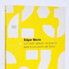 Libros de segunda mano: LOS SIETE SABERES NECESARIOS PARA LA EDUCACIÓN DEL FUTURO - EDGAR MORIN. PAIDÓS. Lote 154285930