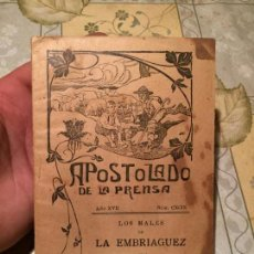 Libros de segunda mano: ANTIGUO LIBRO APOSTOLADO DE LA PRENSA LA EMBRIAGUEZ AÑO 1908. Lote 154348410