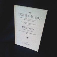 Libros de segunda mano: D.FRANCISCO FLOS Y CALCAT - LAS ESCOLAS CATALANAS - EDICIÓN FACSÍMIL DE 1980. Lote 154419562