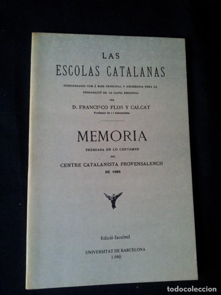 Libros de segunda mano: D.FRANCISCO FLOS Y CALCAT - LAS ESCOLAS CATALANAS - EDICIÓN FACSÍMIL DE 1980 - Foto 2 - 154419562