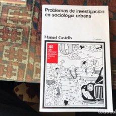 Libros de segunda mano: PROBLEMAS DE INVESTIGACIÓN EN SOCIOLOGÍA URBANA. MANUEL CASTELLS. BUEN ESTADO. Lote 155040646