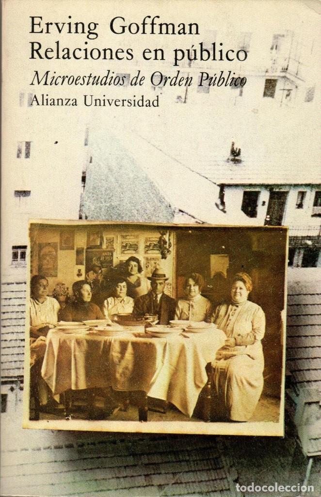 RELACIONES EN PÚBLICO / ERVING GOFFMAN (ALIANZA UNIVERSIDAD) (Libros de Segunda Mano - Pensamiento - Sociología)