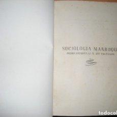 Libros de segunda mano: SOCIOLOGIA MARROQUI - VALENTIN BENEITEZ CANTERO - 1ª EDICION 1952 - ( EJEMPLAR ENCUADERNADO ). Lote 155627658