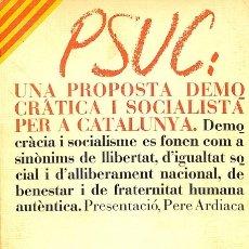 Libros de segunda mano: PSUC: UNA PROPOSTA DEMOCRÀTICA I SOCIALISTA PER A CATALUNYA - PERE ARDIACA - L'AVENÇ - PETIT AVENC. Lote 155690544