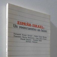 Libros de segunda mano: ESPAÑA-ISRAEL: UN REENCUENTRO EN FALSO - AYAPE AMIGOT, FERNANDO... [ET AL.]. Lote 155773970