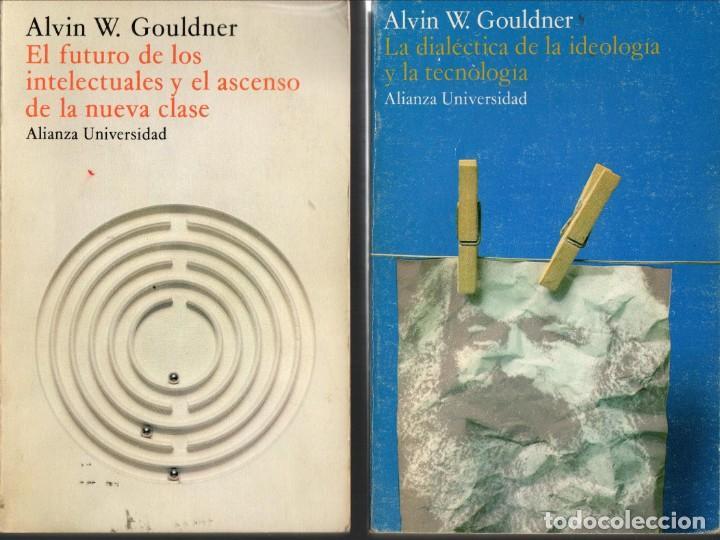 DOS LIBROS DE ALVIN W. GOULDNER: LA DIALÉCTICA DE LA IDEOLOGÍA + EL FUTURO DE LOS INTELECTUALES (Libros de Segunda Mano - Pensamiento - Sociología)