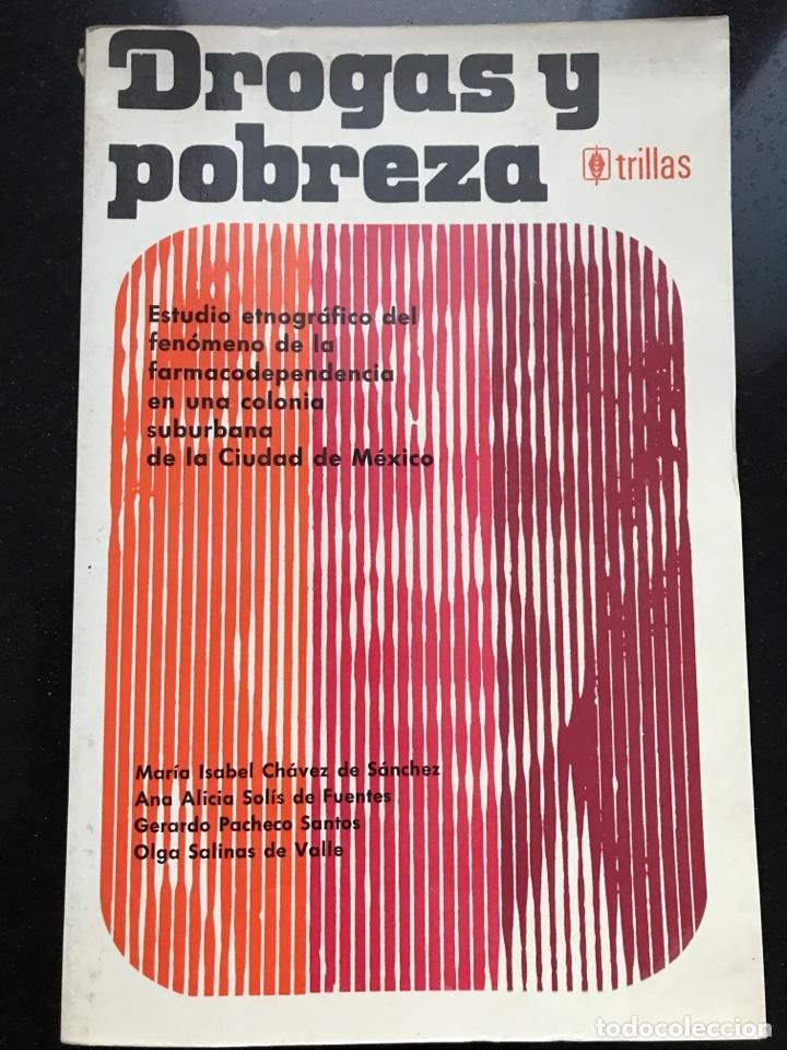 DROGAS Y POBREZA, MARÍA ISABEL CHÁVEZ DE SÁNCHEZ, A.A. SOLÍS DE FUENTES, G. PACHECO, O. SALINAS (Libros de Segunda Mano - Pensamiento - Sociología)