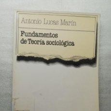 Libros de segunda mano: ANTONIO LUCAS MARÍN - FUNDAMENTOS DE TEORÍA SOCIOLÓGICA - TECNOS,. Lote 155974254