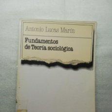 Libros de segunda mano: FUNDAMENTOS DE LA TEORIA SOCIOLOGICA ANTONIO LUCAS. Lote 155976062