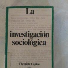 Libros de segunda mano: LA INVESTIGACION SOCIOLOGICA - THEODORE CAPLOW. Lote 155977294