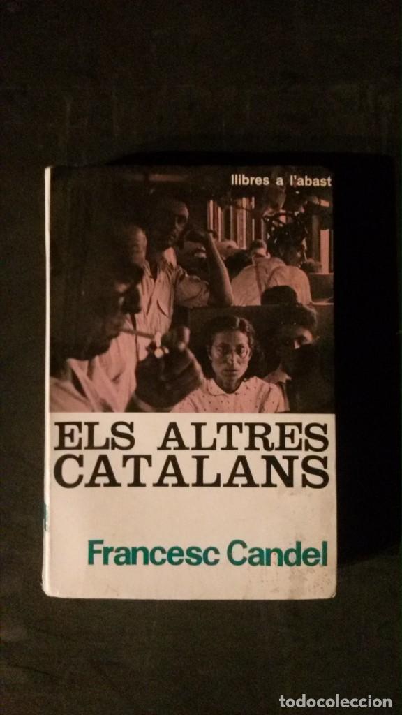ELS ALTRES CATALANS-FRANCESC CANDEL-EDICIONS 62-COL.LECCIÓ A L´ABAST Nº 13-1964 (Libros de Segunda Mano - Pensamiento - Sociología)