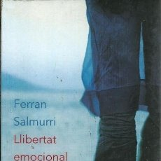 Libros de segunda mano: LLIBERTAT EMOCIONAL FERRAN SALMURRI LA MAGRANA. Lote 156671774