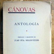 Libros de segunda mano: CANOVAS DEL CASTILLO. ANTOLOGIA - SOLERVICENS, JUAN B.. Lote 156813202