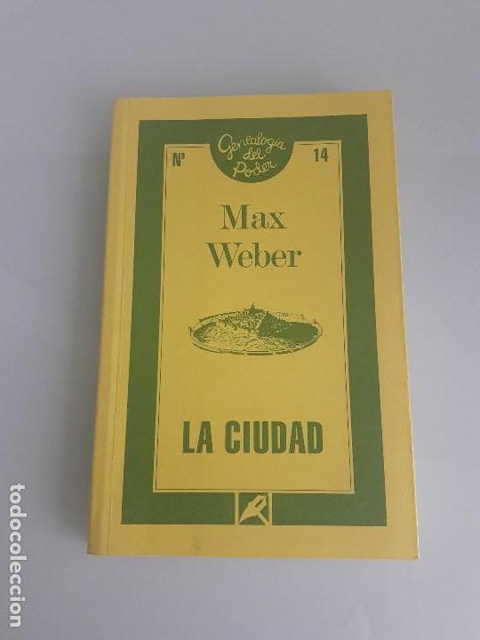 LA CIUDAD - MAX WEBER - GENEALOGÍA DEL PODER Nº 14 - LA PIQUETA - 1987 (Libros de Segunda Mano - Pensamiento - Sociología)