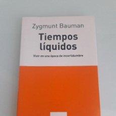Libros de segunda mano: TIEMPOS LÍQUIDOS - ZYGMUNT BAUMAN - LA ÉPOCA DE LA INCERTIDUMBRE - TUSQUETS - 2007. Lote 156874610
