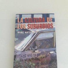 Libros de segunda mano: LA CULTURA DE LOS SUBURBIOS - MARC HATZFELD - EDITORIAL LAERTES 96 - 2007. Lote 156888502